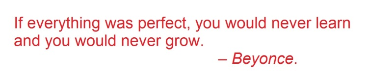 Quote by Beyonce.
